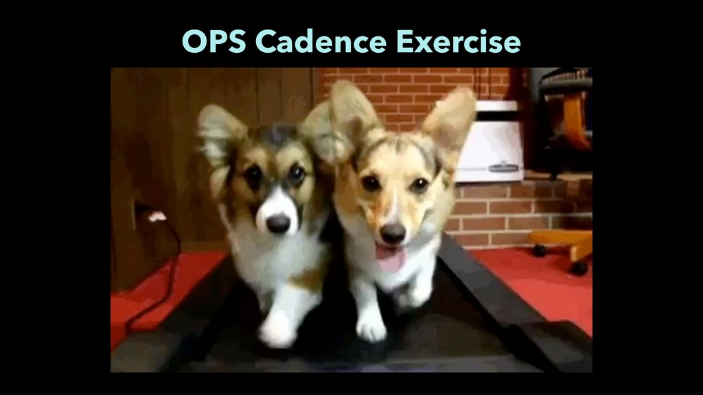 OPS Cadence Exercise