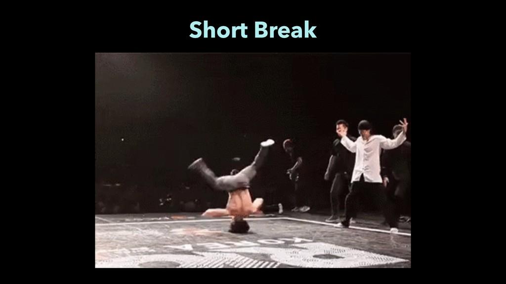 Short Break