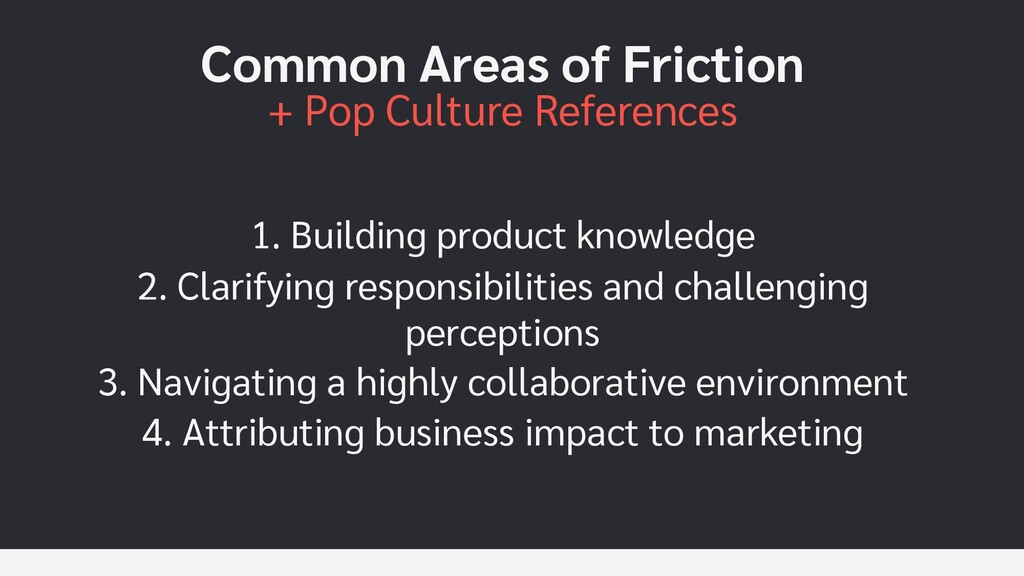 Common Areas of Friction + Pop Culture Referenc...