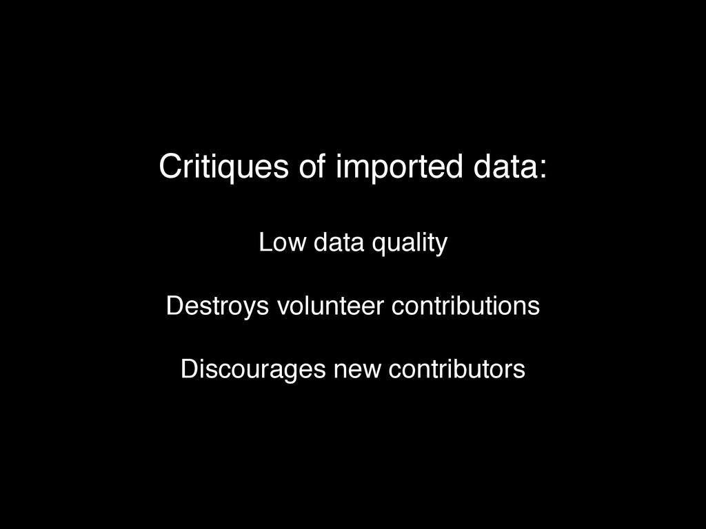 Critiques of imported data: Low data quality De...