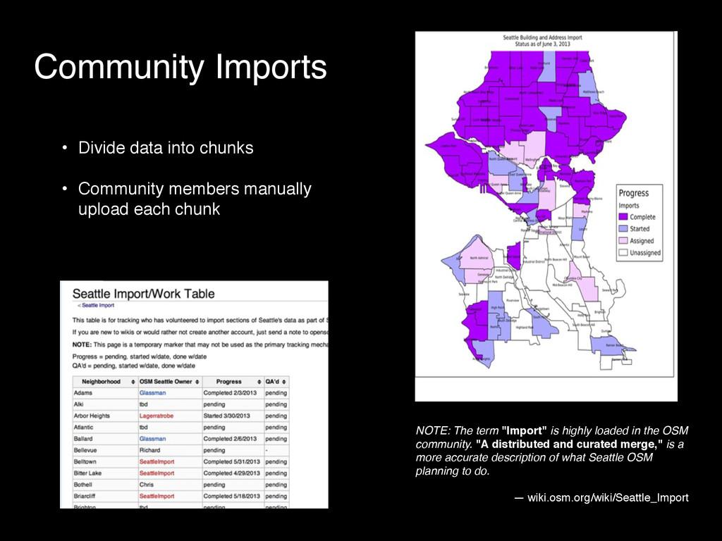 Community Imports • Divide data into chunks • C...