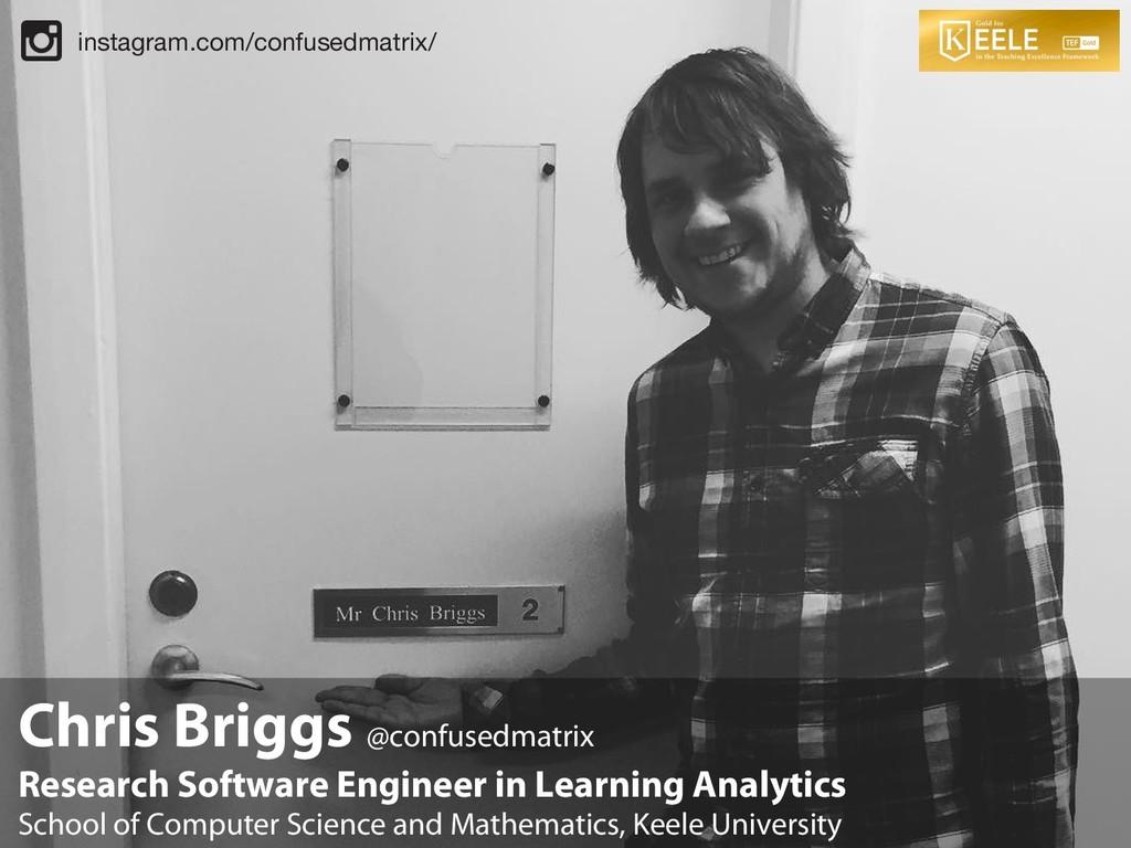 Chris Briggs @confusedmatrix Research Software ...