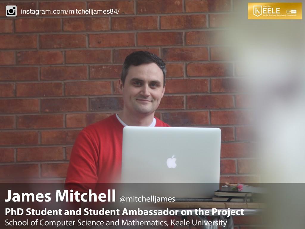 James Mitchell @mitchelljames PhD Student and S...