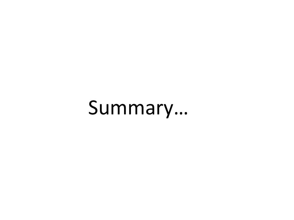 Summary…
