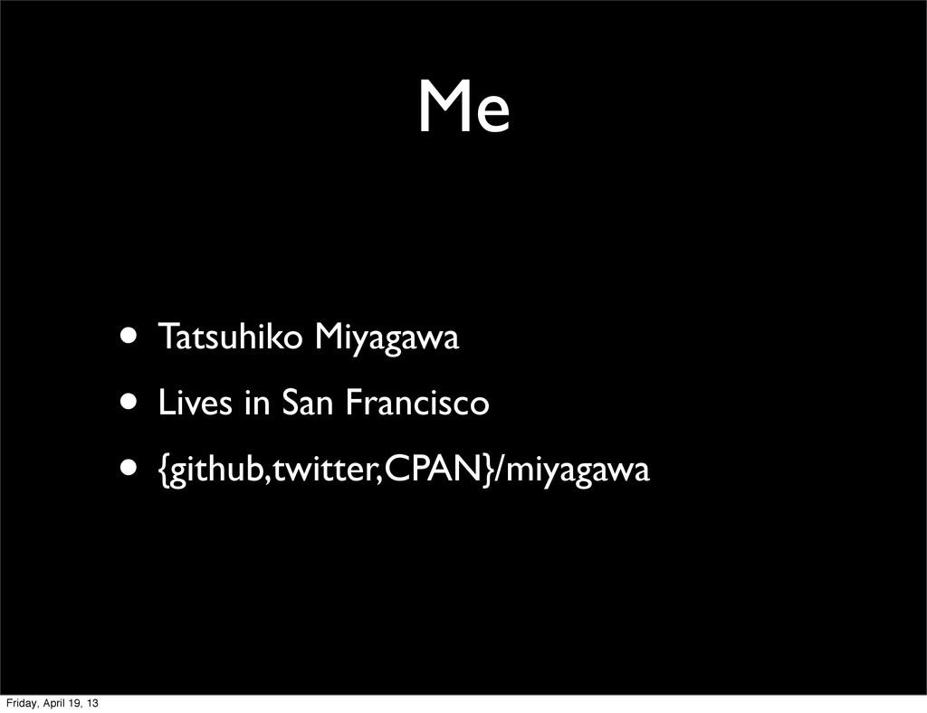 Me • Tatsuhiko Miyagawa • Lives in San Francisc...