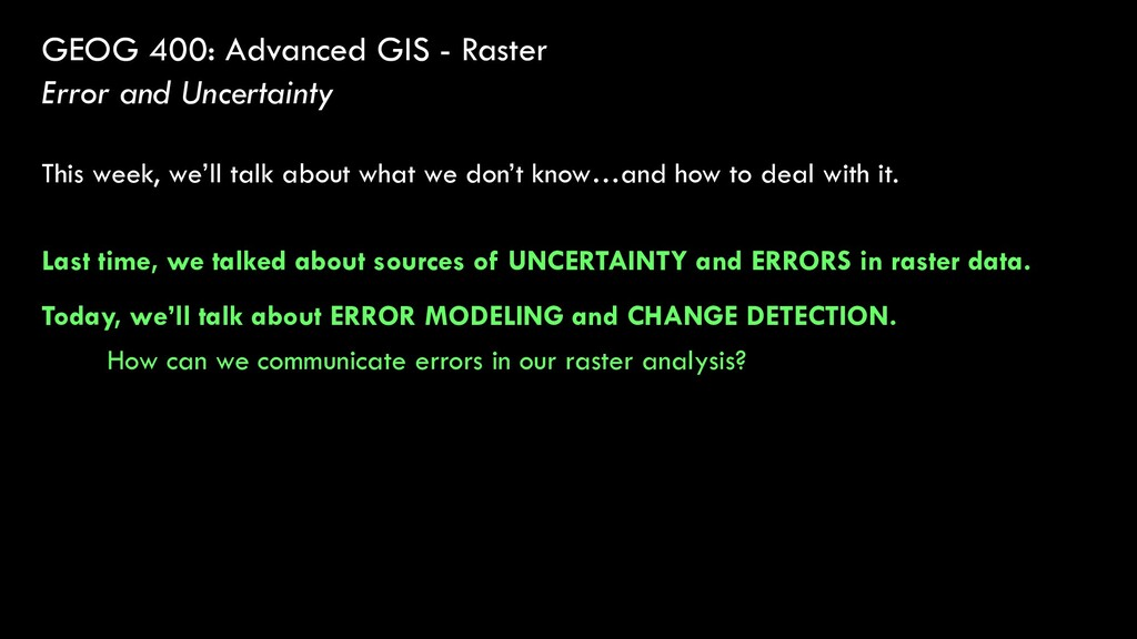 GEOG 400: Advanced GIS - Raster Error and Uncer...