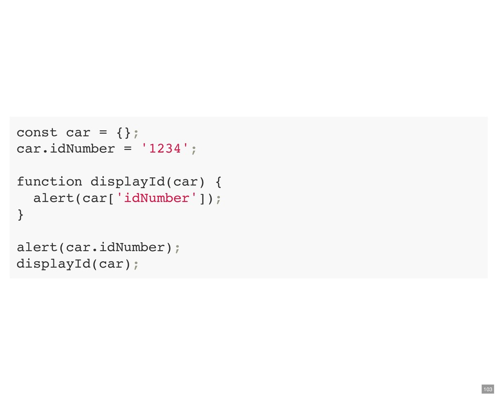 const car = {}; car.idNumber = '1234'; function...