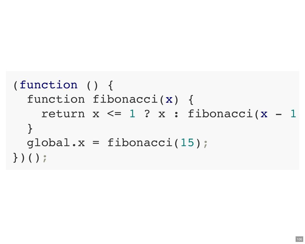 (function () { function fibonacci(x) { return x...