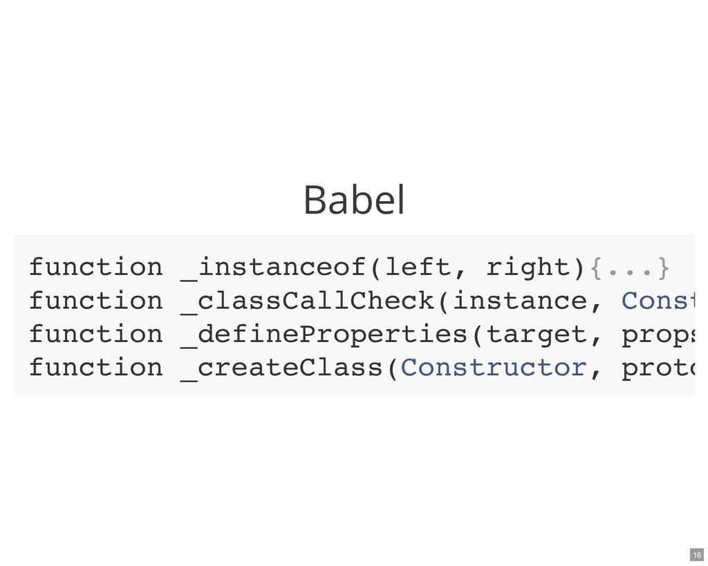 Babel function _instanceof(left, right){...} fu...