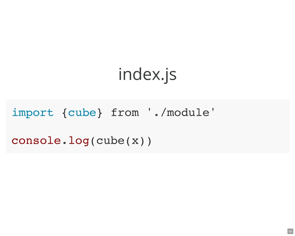 index.js import {cube} from './module' console....