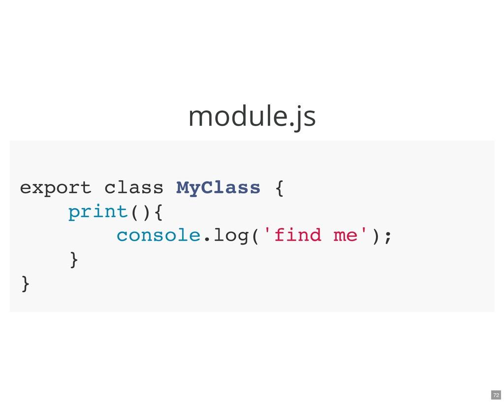 module.js export class MyClass { print(){ conso...