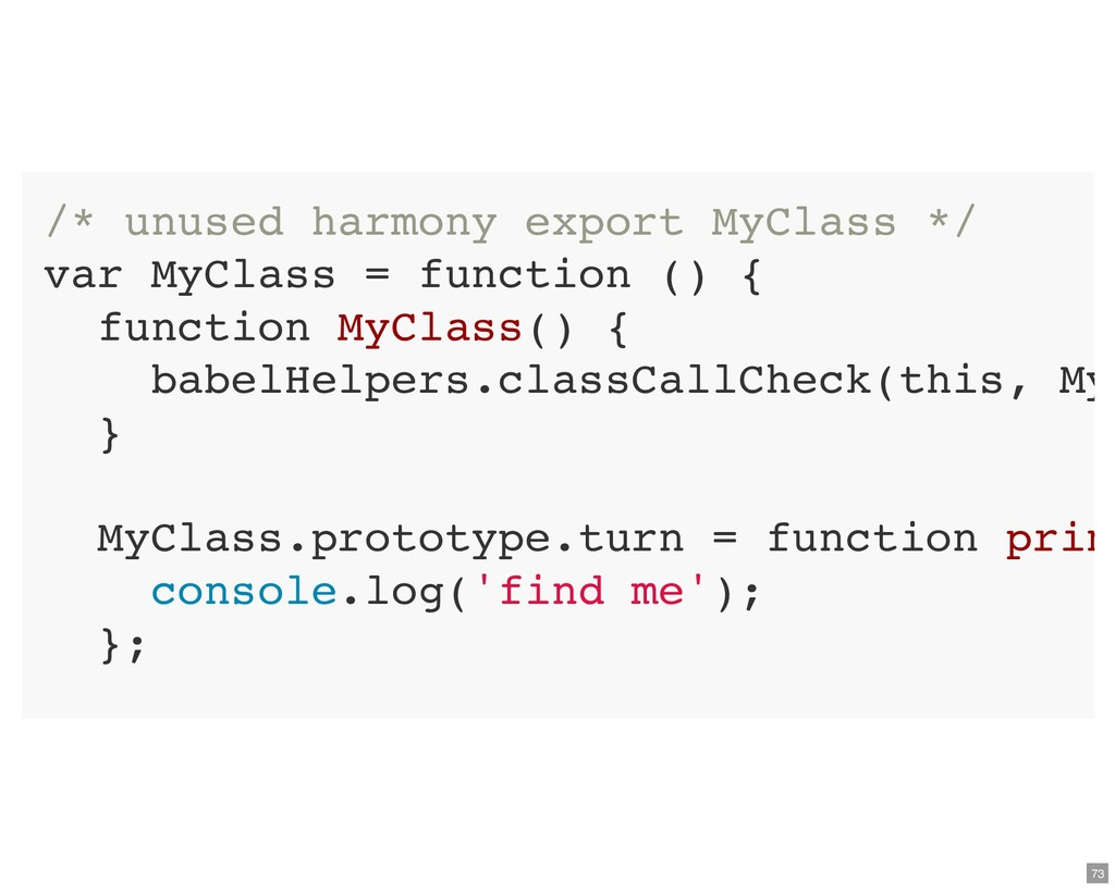 /* unused harmony export MyClass */ var MyClass...
