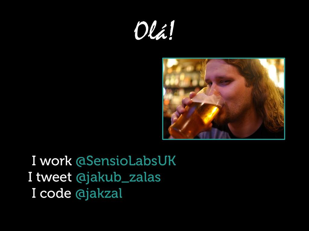 Olá! I work @SensioLabsUK I tweet @jakub_zalas ...