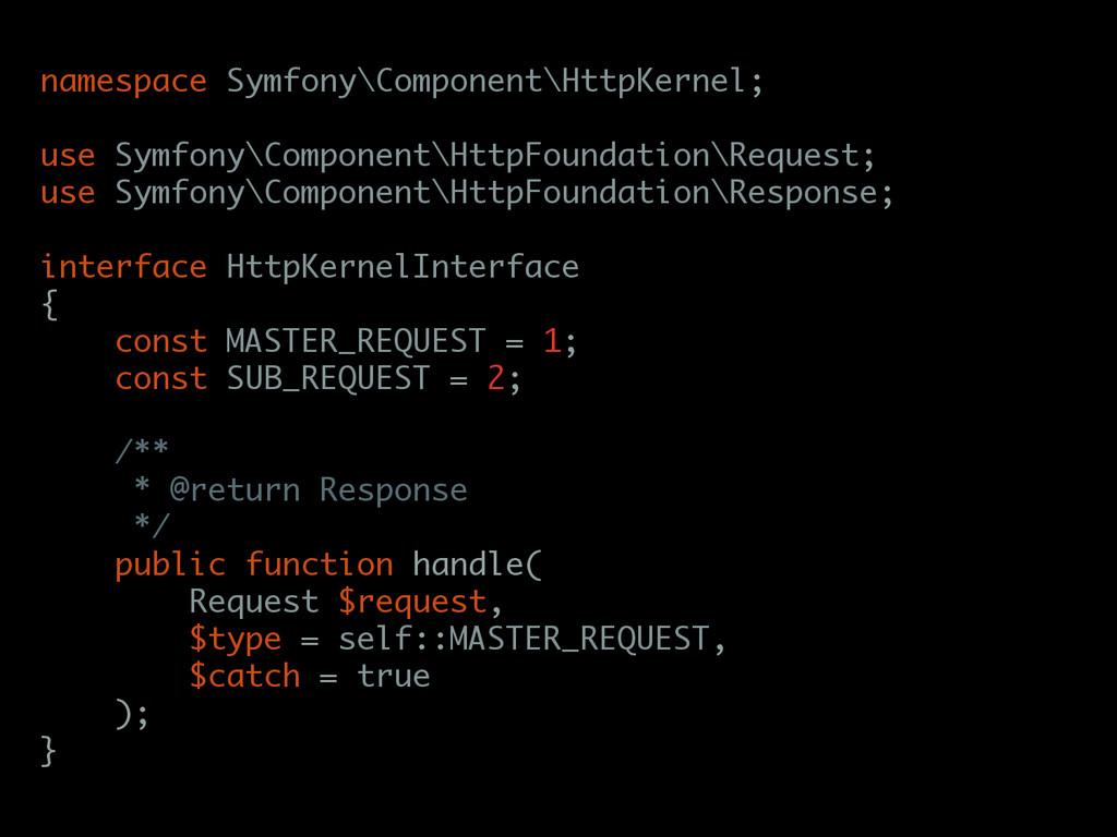 namespace Symfony\Component\HttpKernel; use Sym...