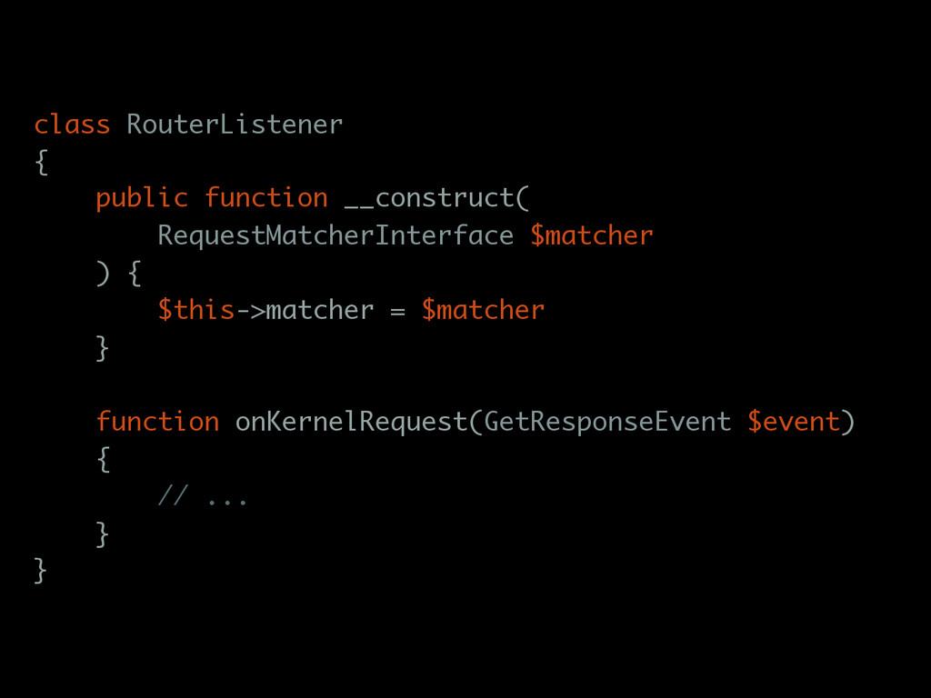 class RouterListener { public function __constr...