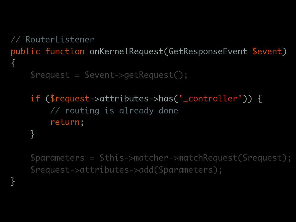 // RouterListener public function onKernelReque...