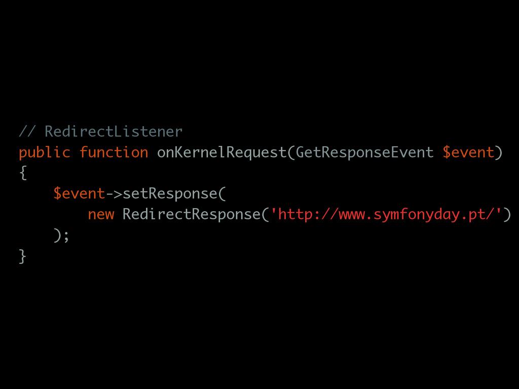 // RedirectListener public function onKernelReq...
