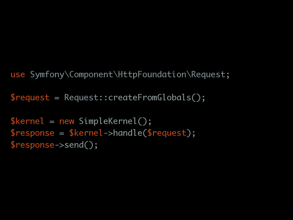 use Symfony\Component\HttpFoundation\Request; $...