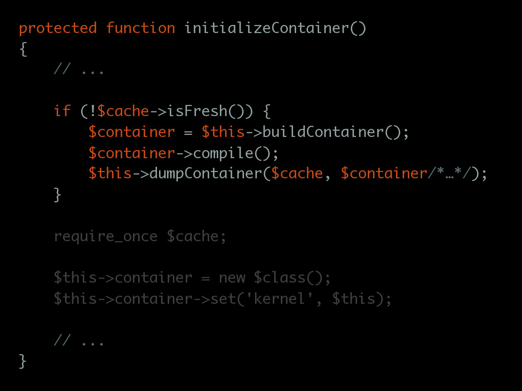 protected function initializeContainer() { // ....