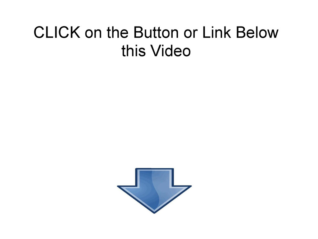 CLICK on the Button or Link Below this Video
