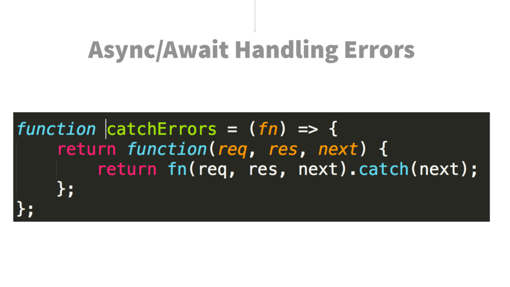 Async/Await Handling Errors