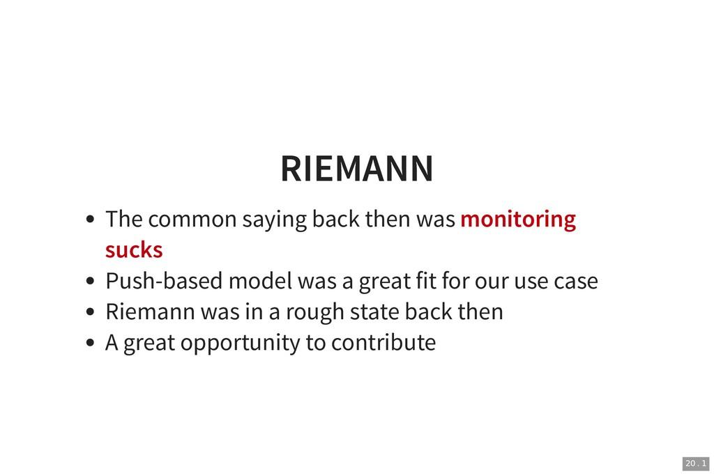 RIEMANN RIEMANN The common saying back then was...