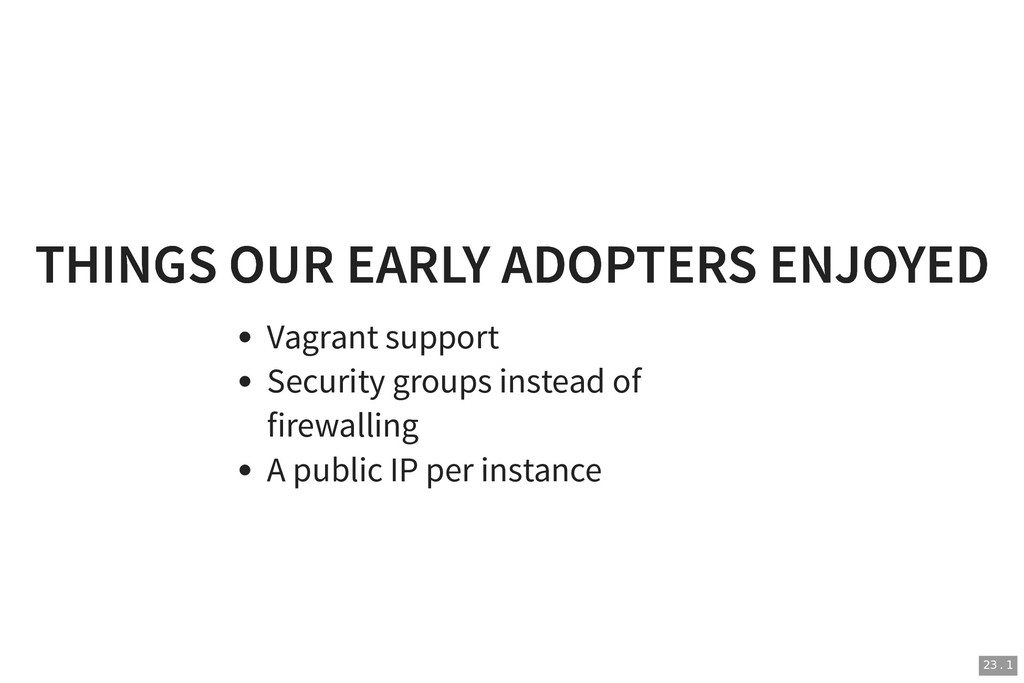 THINGS OUR EARLY ADOPTERS ENJOYED THINGS OUR EA...