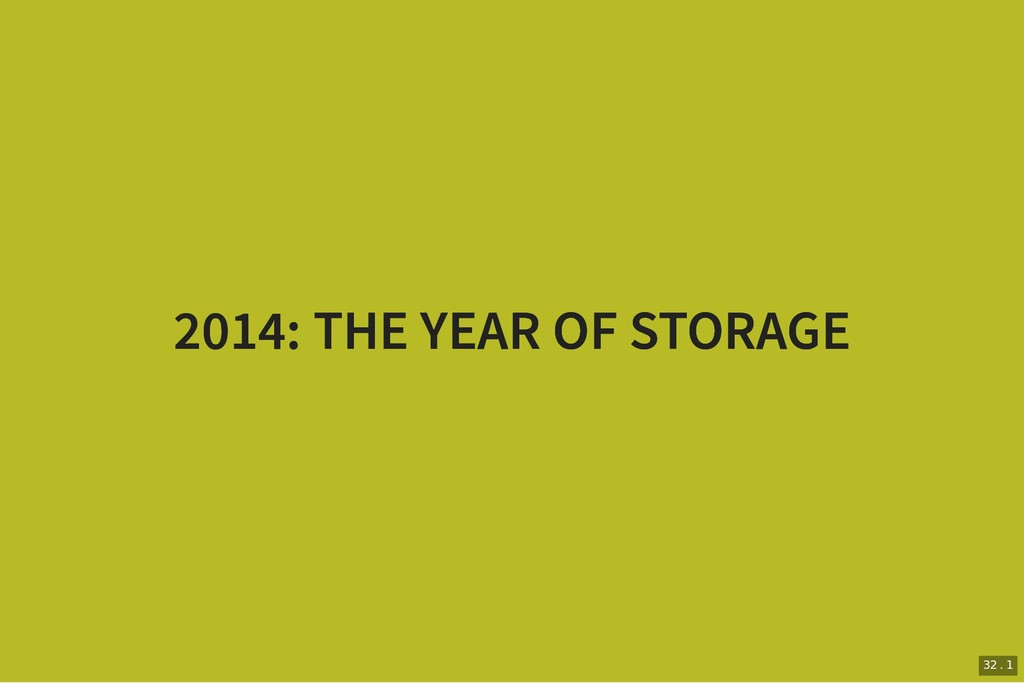 2014: THE YEAR OF STORAGE 2014: THE YEAR OF STO...