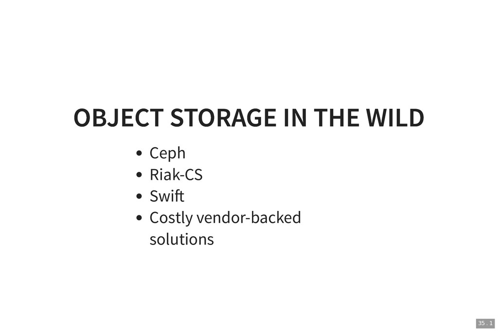 OBJECT STORAGE IN THE WILD OBJECT STORAGE IN TH...
