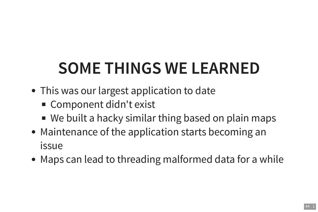 SOME THINGS WE LEARNED SOME THINGS WE LEARNED T...