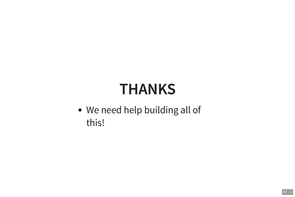 THANKS THANKS We need help building all of this...