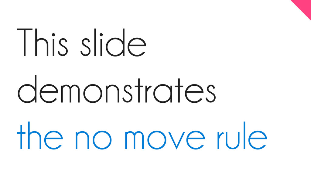 This slide demonstrates the no move rule