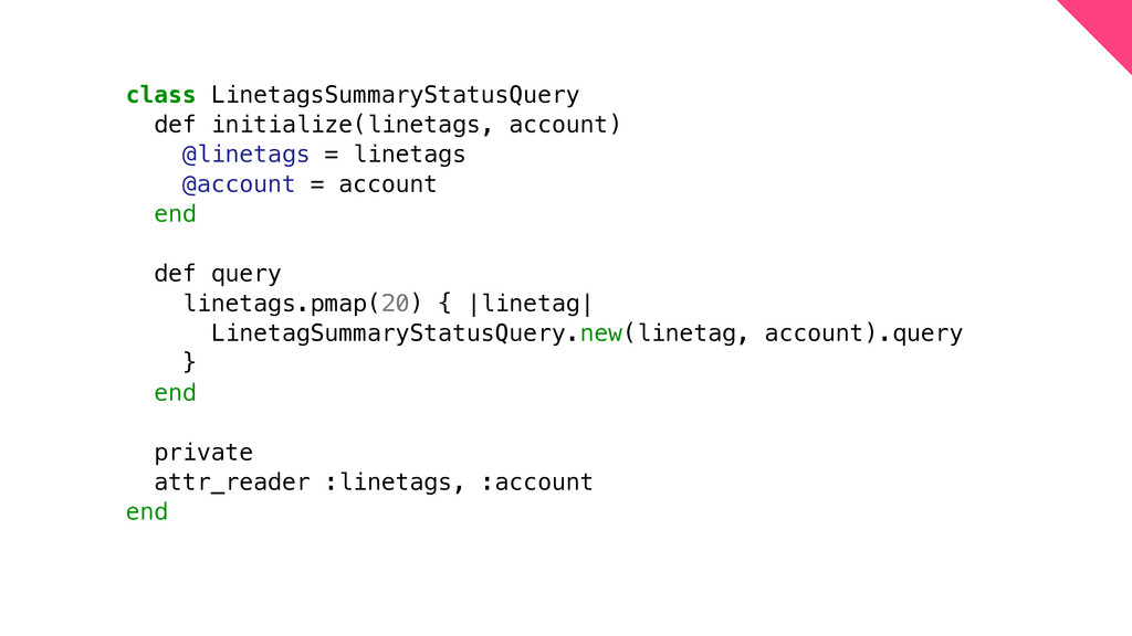 class LinetagsSummaryStatusQuery def initialize...