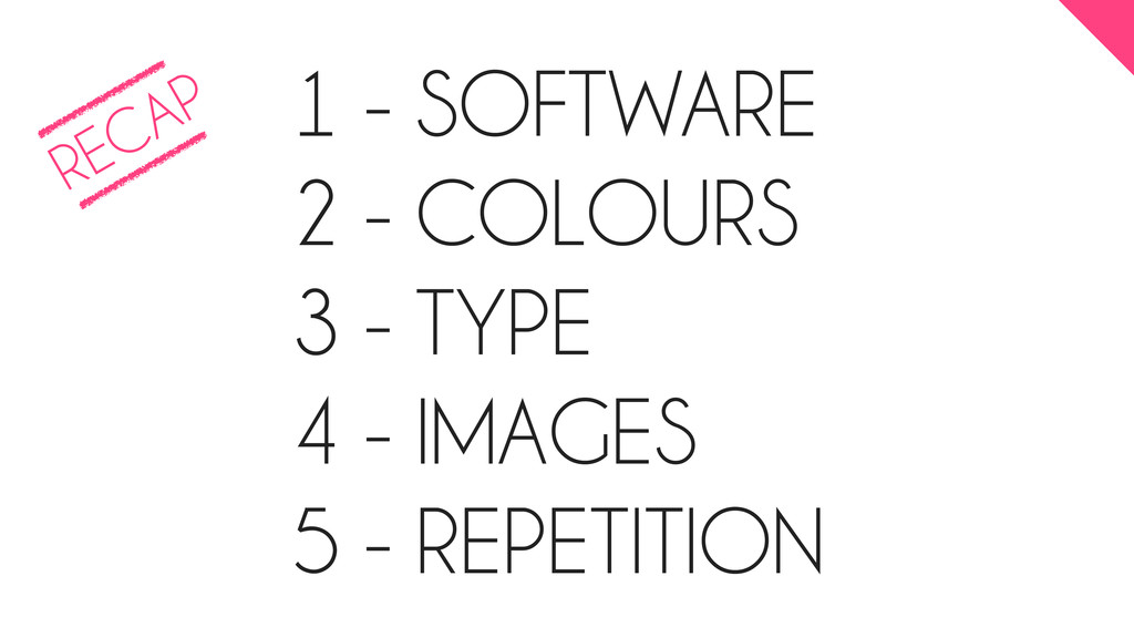 1 - SOFTWARE 2 - COLOURS 3 - TYPE 4 - IMAGES 5 ...