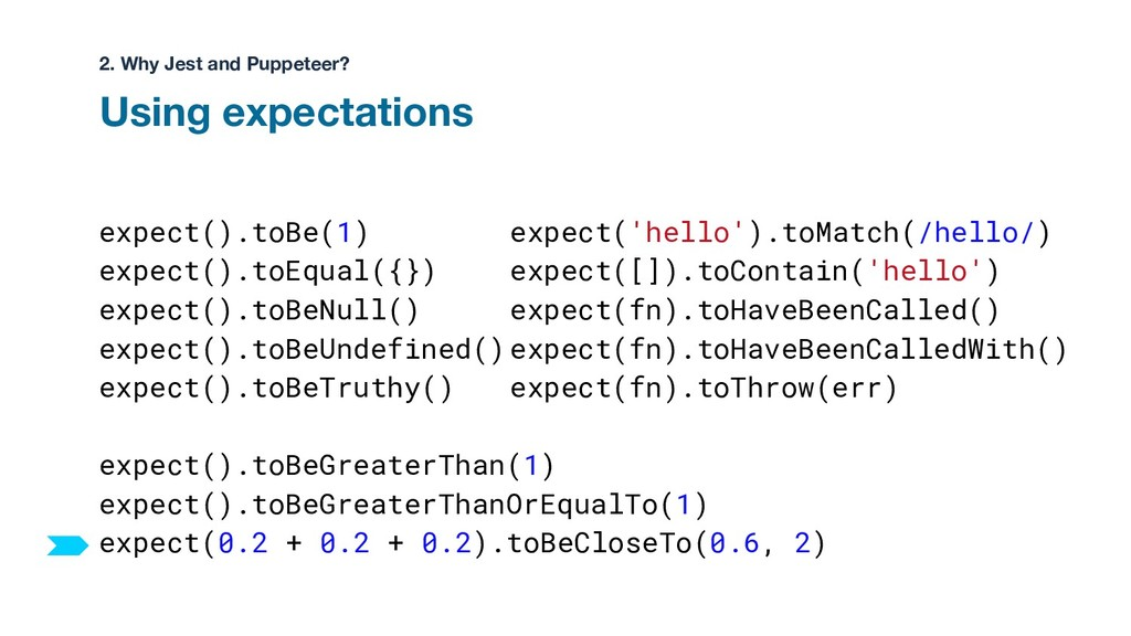expect().toBe(1) expect().toEqual({}) expect()....