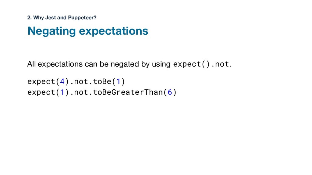 All expectations can be negated by using expect...