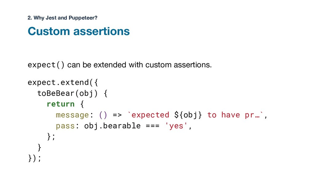 Custom assertions expect() can be extended with...