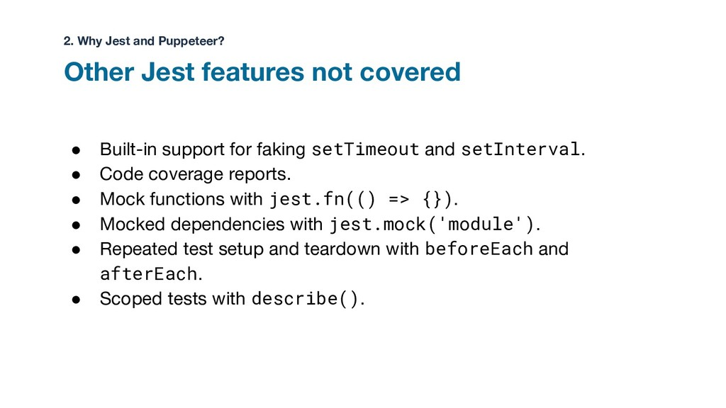 ● Built-in support for faking setTimeout and se...