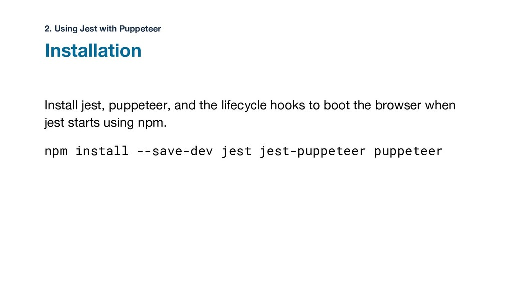 Install jest, puppeteer, and the lifecycle hook...