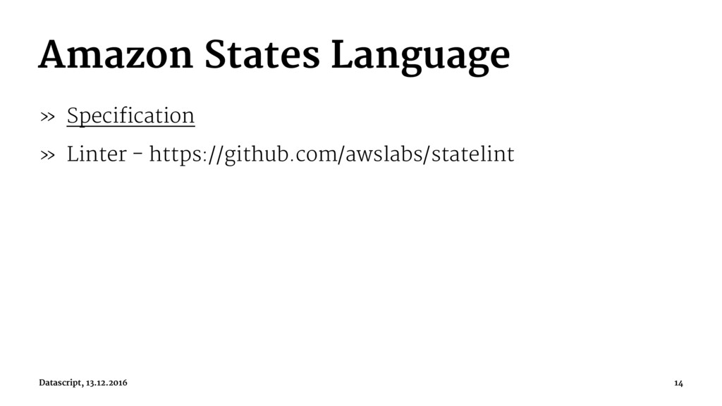 Amazon States Language » Specification » Linter...