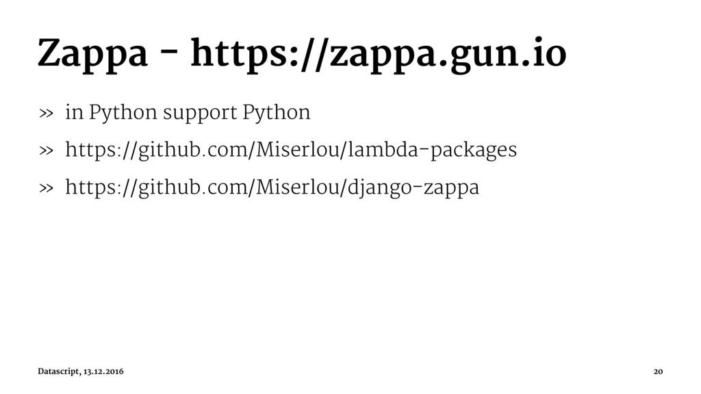 Zappa - https://zappa.gun.io » in Python suppor...