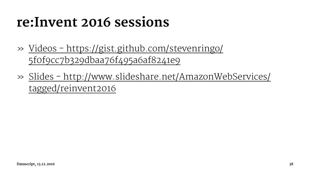re:Invent 2016 sessions » Videos - https://gist...