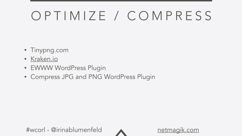 #wcorl - @irinablumenfeld netmagik.com O P T I ...
