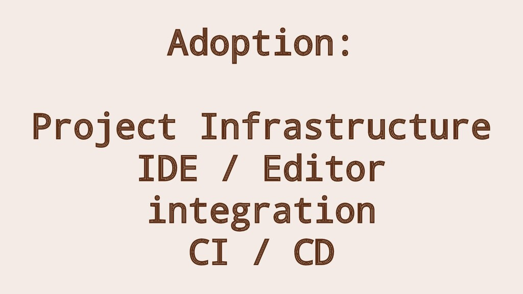 Adoption: Project Infrastructure IDE / Editor i...