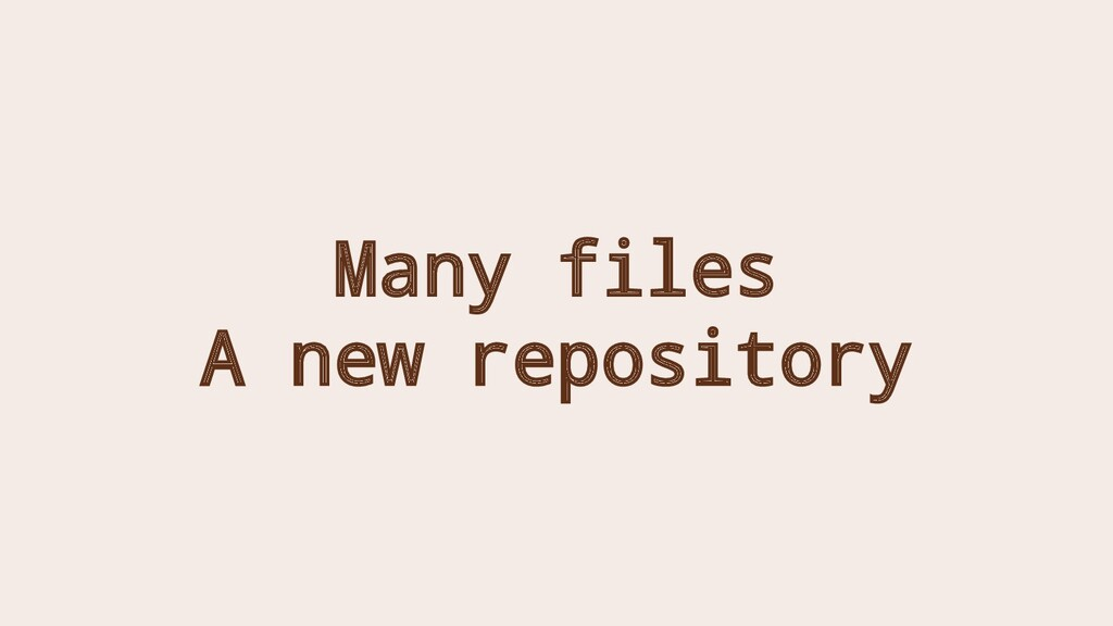 Many files A new repository