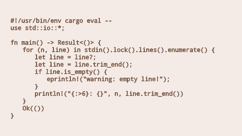 #!/usr/bin/env cargo eval -- use std::io::*; fn...