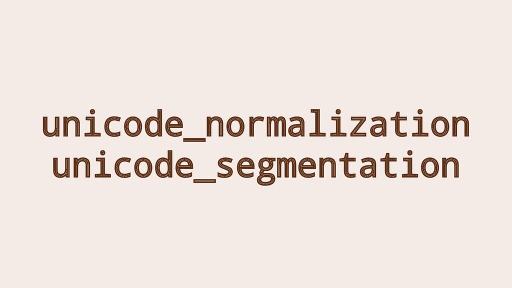 unicode_normalization unicode_segmentation