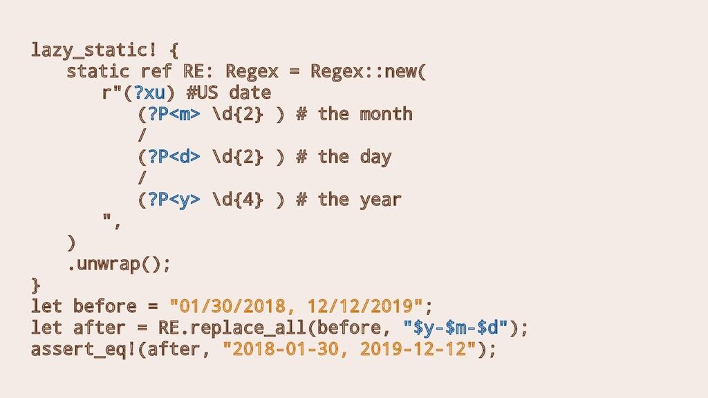 lazy_static! { static ref RE: Regex = Regex::ne...
