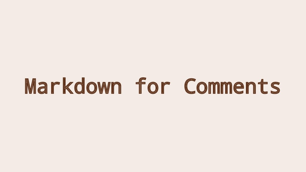 Markdown for Comments