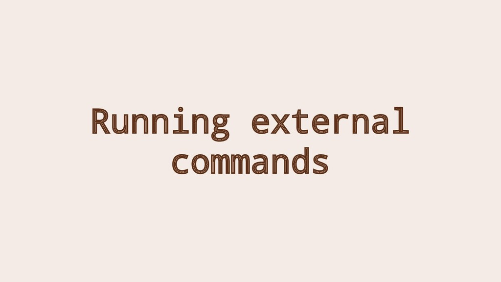 Running external commands